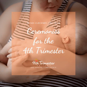 Ceremonies for the 4th Trimester